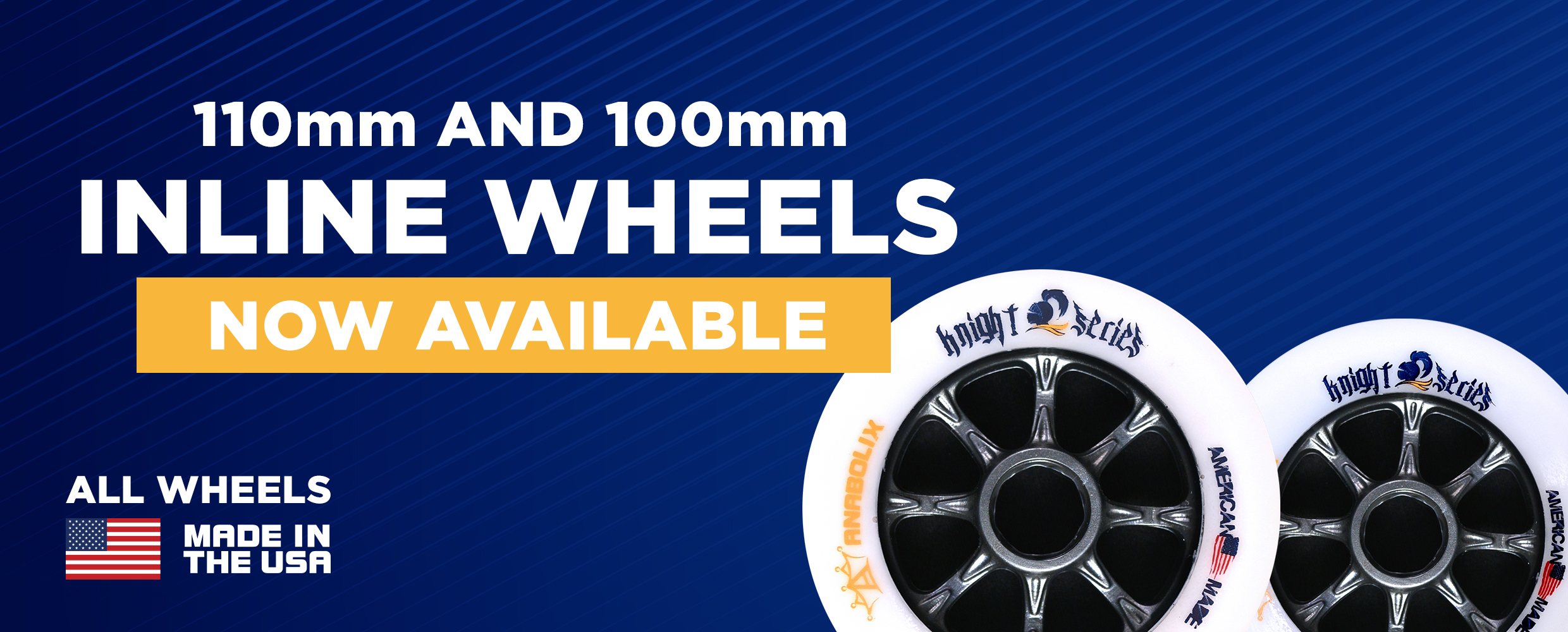knight series inline wheels now available in 2 sizes 110mm and 100mm